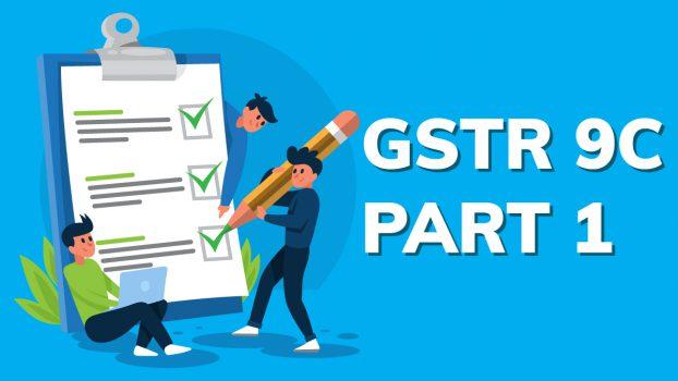 GST audit - GSTR 9C